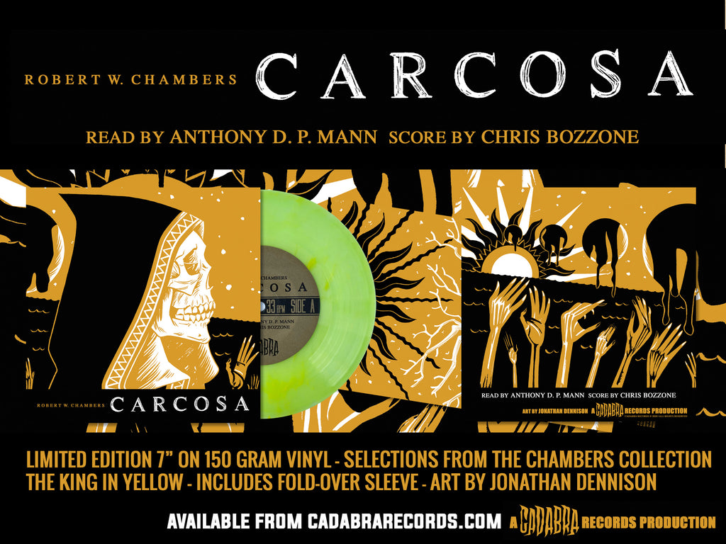 "ROBERT W. CHAMBERS CARCOSA 7"" READ BY ANTHONY D. P. MANN, SCORE BY CHRIS BOZZONE - Standard EDITION"