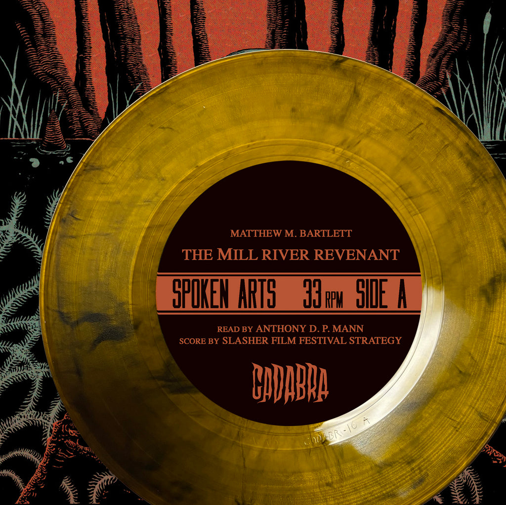 "Matthew M. Bartlett, The Mill River Revenant 7"" Read by Anthony D. P. Mann, score by Slasher Film Festival Strategy - Orange and black swirl"