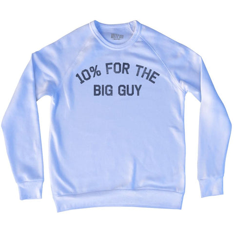 10% For The Big Guy Adult Tri-Blend Sweatshirt