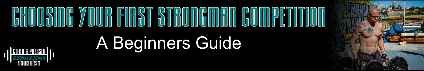 Choosing your First Strongman Competition: Beginners Guide Clean and Pressed