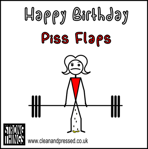 Piss Flaps Birthday Card