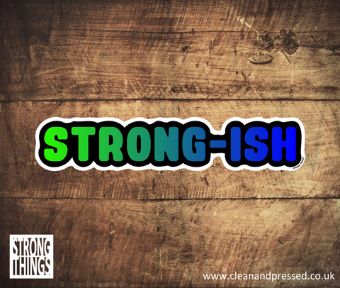 Strong-ish Vinyl Sticker