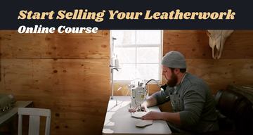 Start Selling Your Leatherwork - Online Course