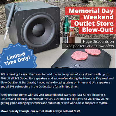 May 2018 Sizzling SVS Memorial Day Outlet Store Blow Out Event Starts Now Podcast Debates Prime Bookshelf 21 Vs Tower Speakers