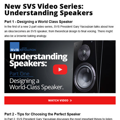 Two Just Released SVS Videos About Speaker Design and Breaking 4000 Series  Subwoofer Reviews Trouble viewing this email  View it in your browser  Questions  d7023e8ab
