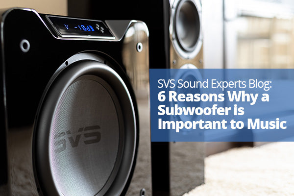 6 Reasons Why a Subwoofer is Important to Music