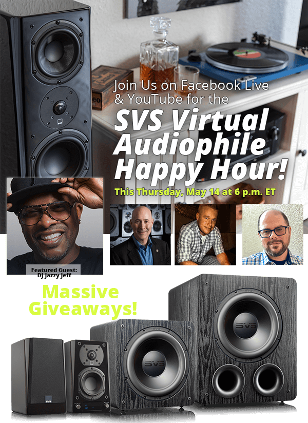 SVS Virtual Audiophile Happy Hour!