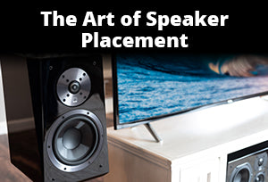 The Art of Speaker Placement