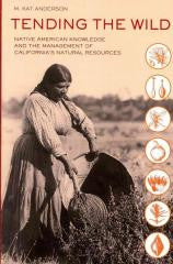 Tending the Wild: Native American Knowledge