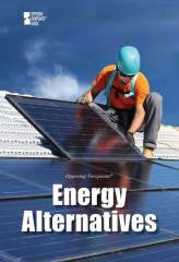 Energy Alternatives (Opposing Viewpoints)