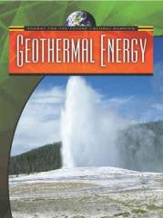 Geothermal Energy (Energy for the Future and Global Warming)