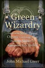 Green Wizardry: Conservation, Solar Power and Organic Gardening