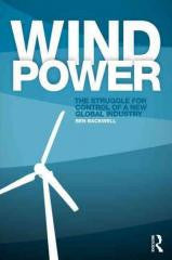Wind Power: The Struggle for Control of a New Global Industry
