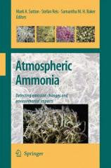 Atmospheric Ammonia: Detecting Emission Changes and Environmental Impacts