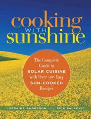 Cooking With Sunshine: The Complete Guide to Solar Cuisine