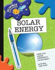Solar Energy: Super Cool Science Experiments