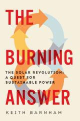 The Burning Answer: The Solar Revolution: A Quest for Sustainable Power