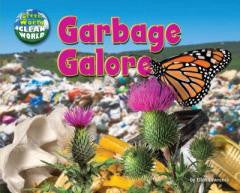 Garbage Galore (Green World, Clean World)