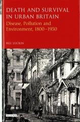 Death and Survival in Urban Britain: Disease, Pollution and Environment, 1850-1950