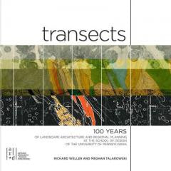 Transects: 100 Years of Landscape Architecture