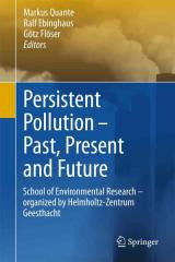 Persistent Pollution - Past, Present and Future