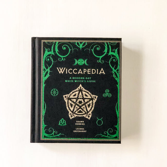 WICCAPEDIA: A MODERN-DAY WHITE WITCHES GUIDE - SHAWN ROBBINS + LEANNA GREENAWAY - the_raw_store