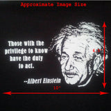 Einstein Those With The Privilege To Know T-Shirt Image Size