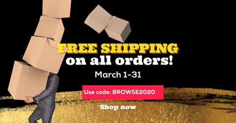 FREE SHIPPING DURING MARCH 2020 WITH CODE BROWSE2020
