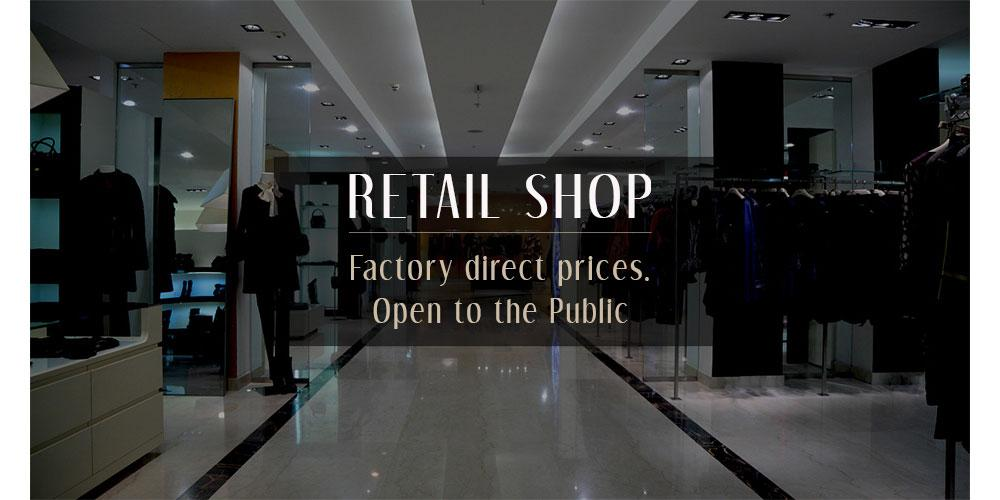 Browse our retail shop for low prices direct to the public.