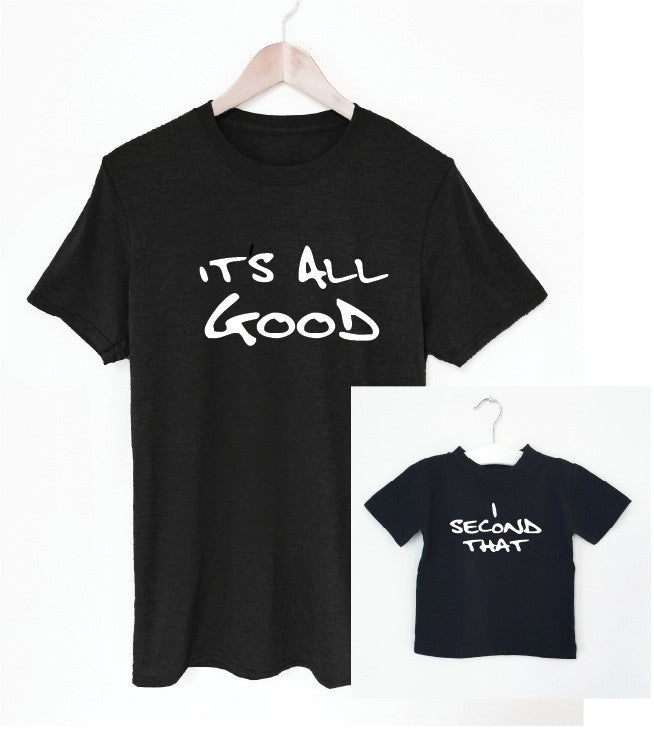IT'S ALL GOOD father/son tee matching set