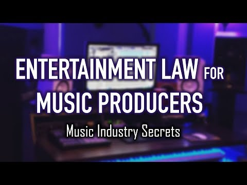 Entertainment Law for Music Producers - Music Industry Secrets!