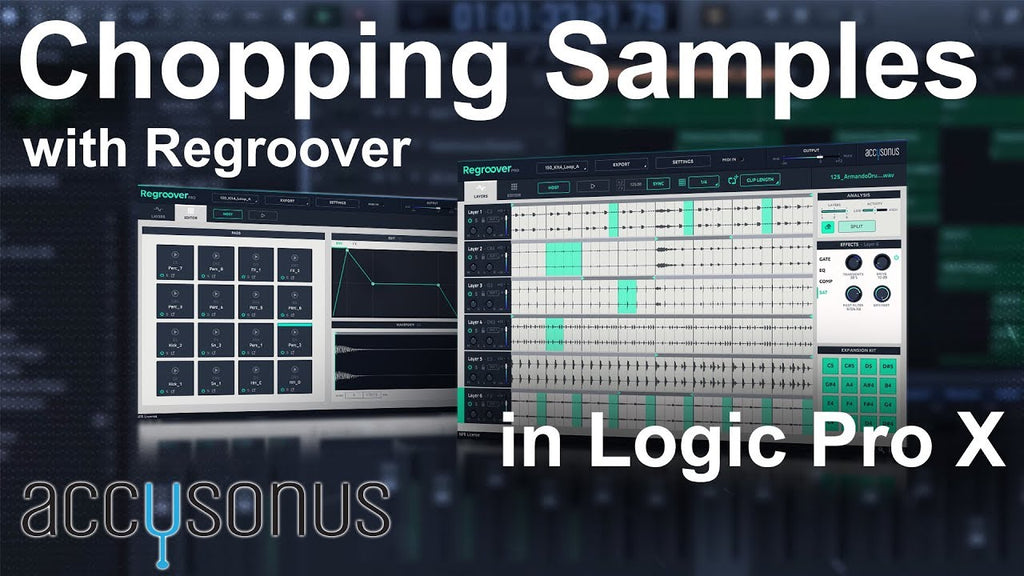 🔥 Chopping Samples with Regroover Pro by Accusonus in Logic Pro X