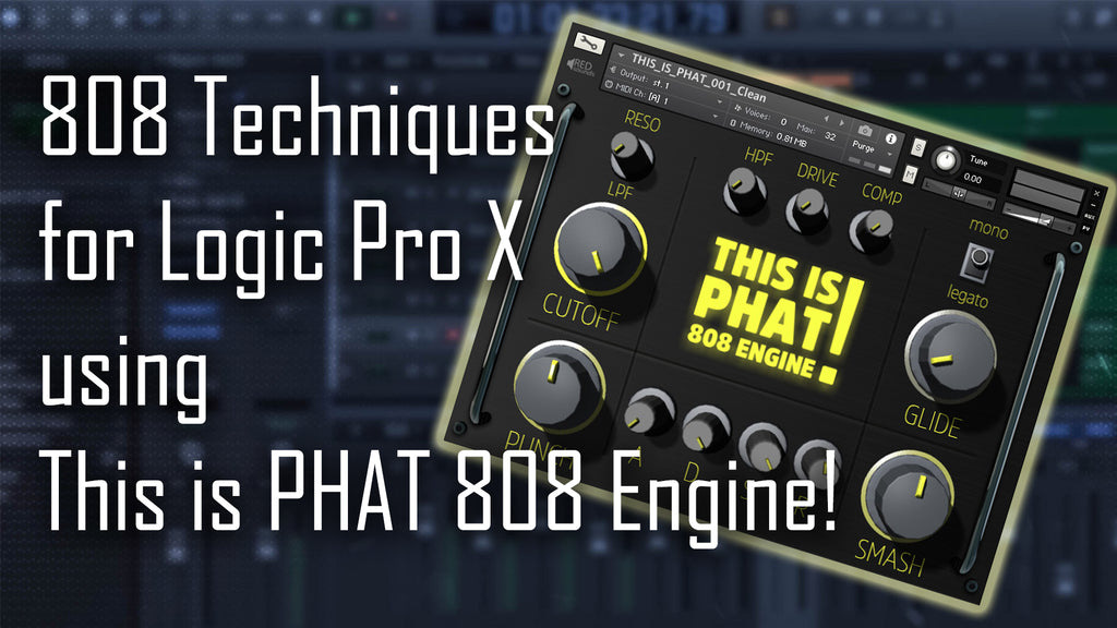 🔊 808 Techniques for Logic Pro X - Using This is PHAT 808 Engine for Kontakt
