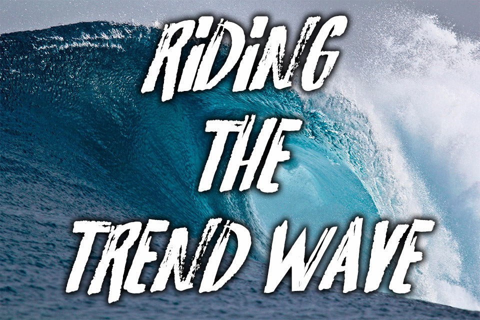 Riding Trend Waves