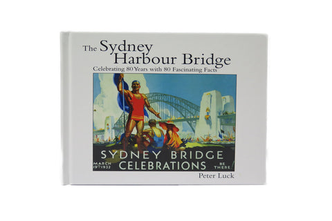 The Sydney Harbour Bridge: 80 fascinating facts