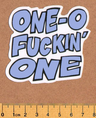 101 - ONE-O-FUCKIN-ONE Skateboard Sticker - DEFECTED - PLEASE READ