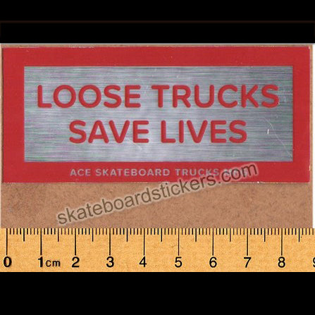 Ace Trucks - Loose Trucks Save Lives Skateboard Sticker