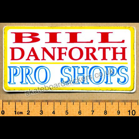 Bill Danforth Pro Shops Old School Skateboard Sticker - SkateboardStickers.com