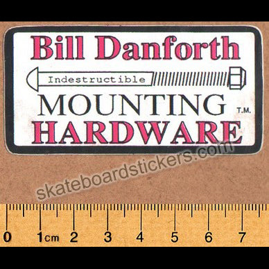 Bill Danforth Mounting Harware Old School Skateboard Sticker