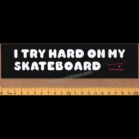 "Crailtap - ""I try hard on my Skateboard"" Bumper Sticker"