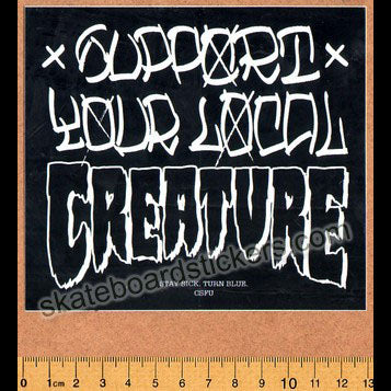 Creature - Support Your Local Creature Skateboard Sticker