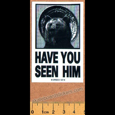 Grizzly Griptape Have You Seen Him Skateboard Sticker