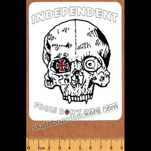 Independent Trucks Skateboard Sticker - Fools Don't Ride 'Em