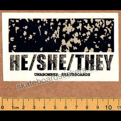 Unabomber He / She / They Skateboard Sticker