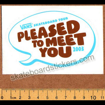 Vans Please To Meet You 2003 Tour Skateboard Sticker