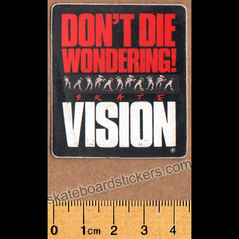 Vision Street Wear Old School 80s Skateboard Sticker - Don't Die Wondering!