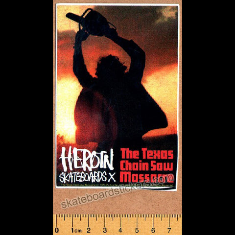 Heroin - The Texas Chainsaw Massacre Skateboard Sticker