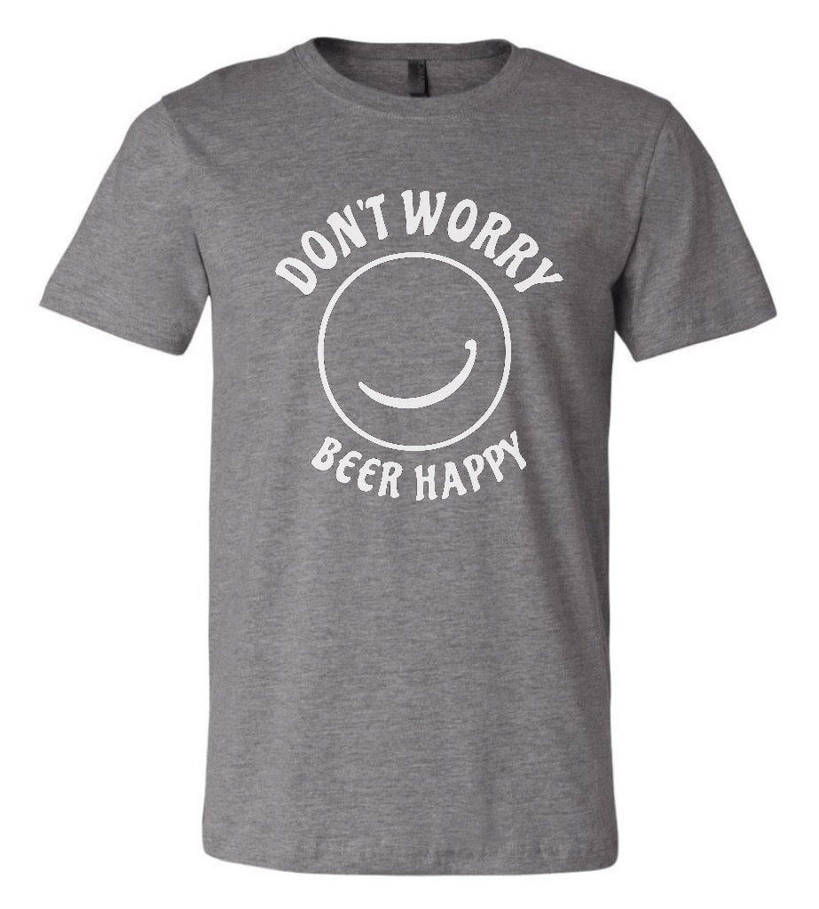 Don't Worry Beer Happy (Unisex)