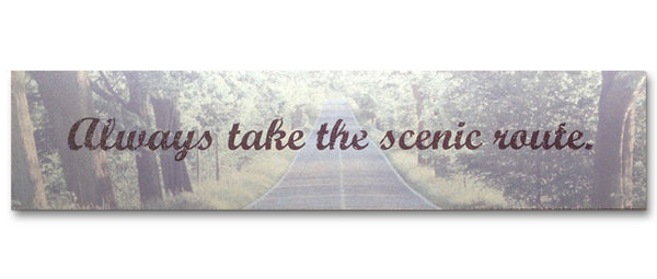Always Take the Scenic Route Travel Plaque