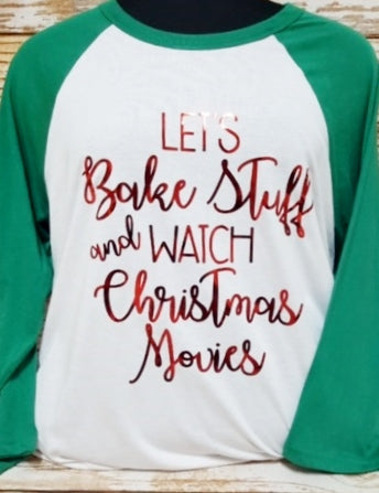 "Ladies Raglan ""Let's Bake Stuff and Watch Christmas Movies"""